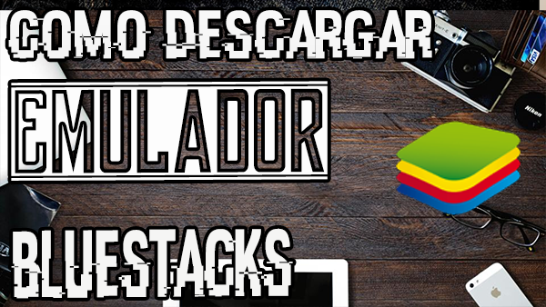 Como Descargar Bluestacks