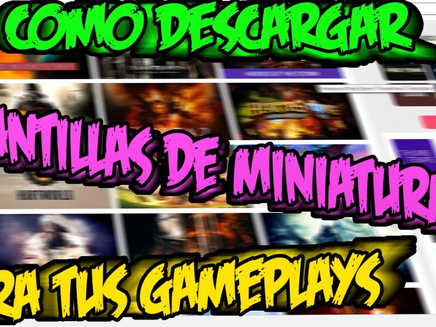 Descarga Miniaturas Editables para tus vídeos Para Canales Gaming